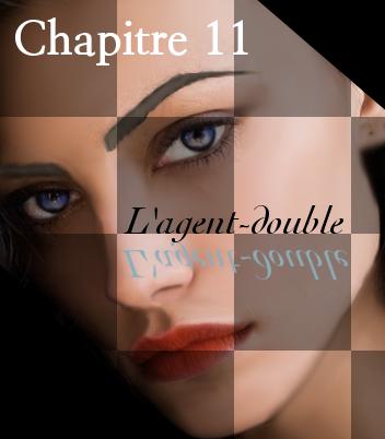 Chapitre onze : l'agent double