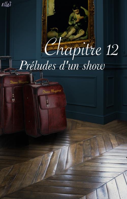 Chapitre douze : préludes d'un show