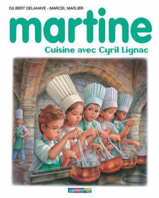 Martine cuisine avec cyril lignac quand martine part en - Cyril lignac livre de cuisine ...
