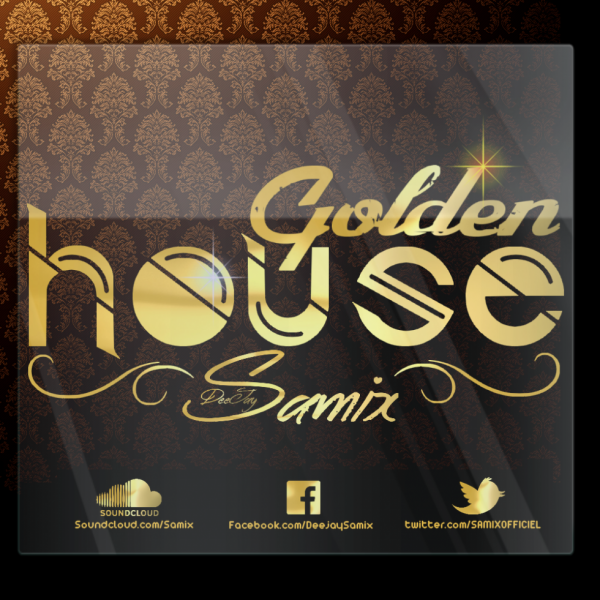 Samix present #GOLDEN HOUSE