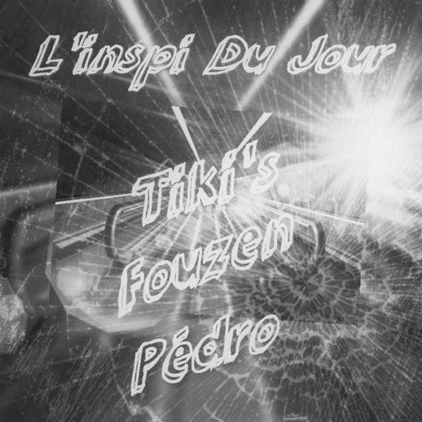 Pedro feat Fouzen et Tiki'S - Inspi Du Jour (2017)