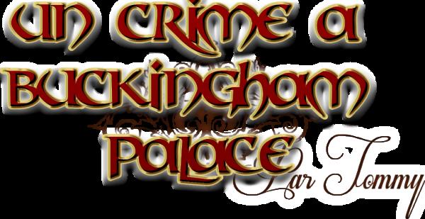 Un crime à Buckingham Palace – Novembre 2017