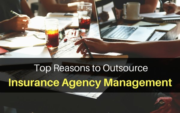 Top 6 Reasons to Outsource Insurance Agency Management Services
