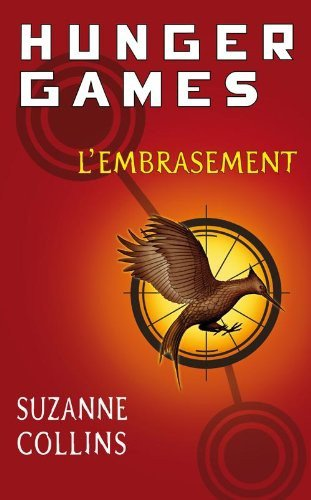 Hunger Games, tome 2, de Suzanne Collins : L'embrasement