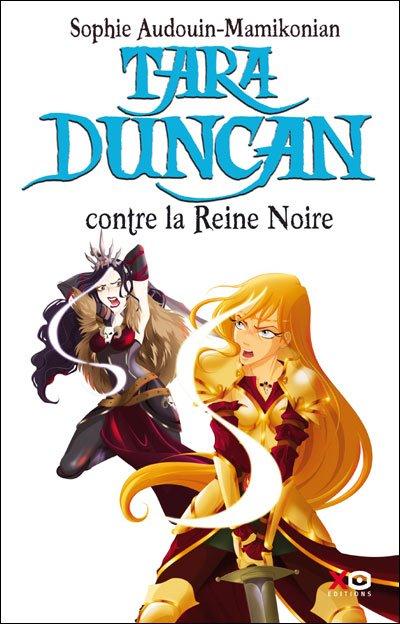 Tara Duncan tome 9 : Contre la Reine Noire, de Sophie Audoin-Mamikonian