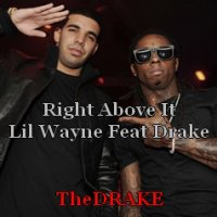 Right Above It  (Lil Wayne Feat Drake) (2010)