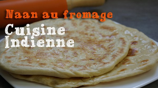 Recette Naan au fromage