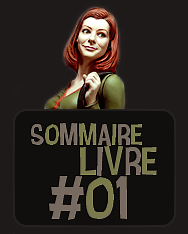 ::: ::: ::: Sommaires Livres 01 & 02 ::: ::: :::