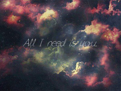 All I need is you ♥