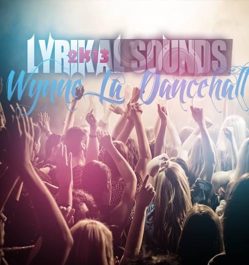 Lyrikal Sounds_Wyne Su Le Dancehall (Klac Records) (2013)