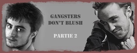Gangsters Don't Blush - Partie 2
