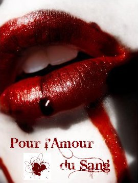 Story Number Three : Pour l'Amour du Sang