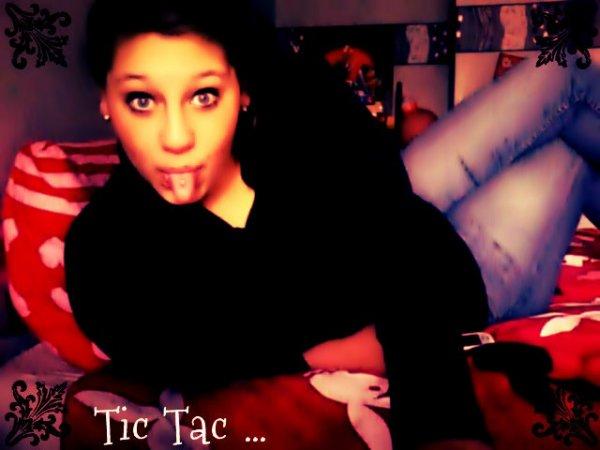 Tic Tac .. <3