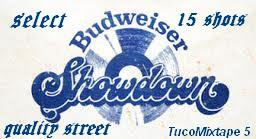 Budweiser Showdown Select TucoMixtape 5