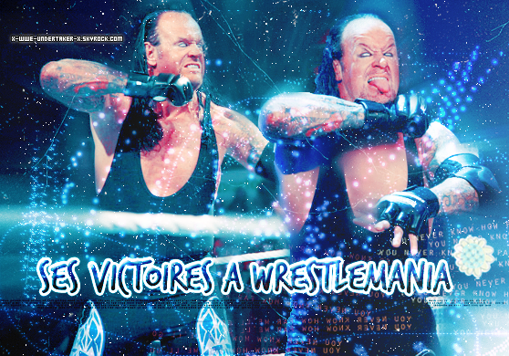 The Undertaker_________________________Ses Victoires à Wrestlemania_______________________X-WWE-Undertaker-X