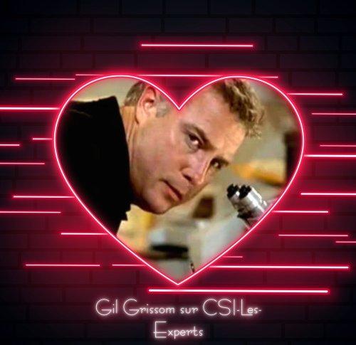 Gil Grissom :