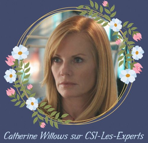 Catherine Willows :