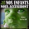 NOS ENFANTS NOUS ACCUSERONT (film de J.-P. JAUD)