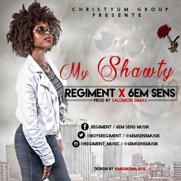 @6emSENSMUSIK / REGIMENT feat 6em SENS MUSIK - MY SHAWTY (Prod. by Salomon Dimas) (2016)