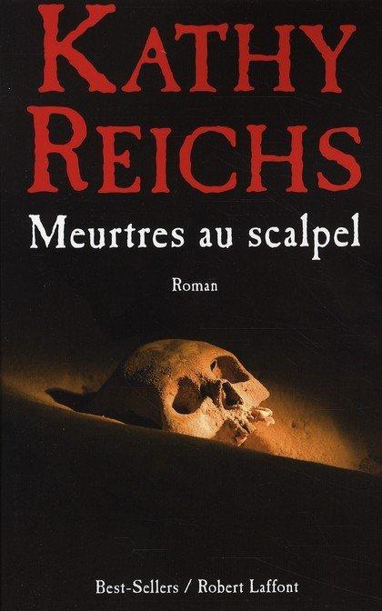 """Ma lecture du moment : """"Meurtres au Scalpel"""" de Kathy Reichs"""