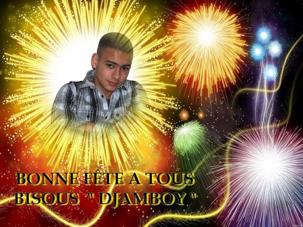 """BONNE FÊTE A TOUS  BISOUS """" DJAMBOY """"  Retrouve mon album debut 2011 Dans les bacs"""