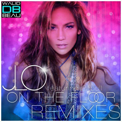 Jennifer Lopez Feat. Pitbull  / On The Floor REMIX (2011)