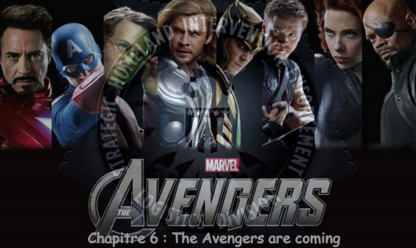 Chapitre 6 : The Avengers are coming