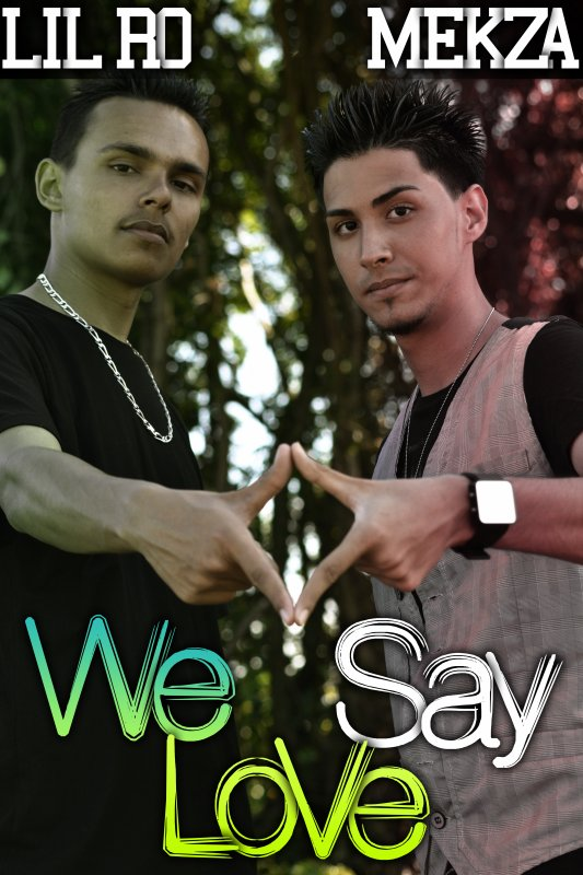 Mekza Ft Lil Ro -  We Say Love !  (2012)