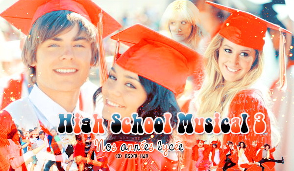 Films : High School Musical 3 : Nos années lycée