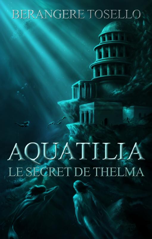 """Roman """"Aquatilia"""" de Bérangère Tosello, à découvrir !"""