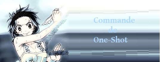 ♥ Commande One-Shot ♥