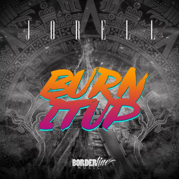 JORELL - BURN IT UP (Original radio edit) (2014)