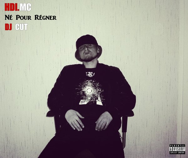 HDIMC - Né Pour Régner (Prod by DJ CUT) Cover Officiel .