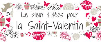 Quelques idées pour la St-Valentin...