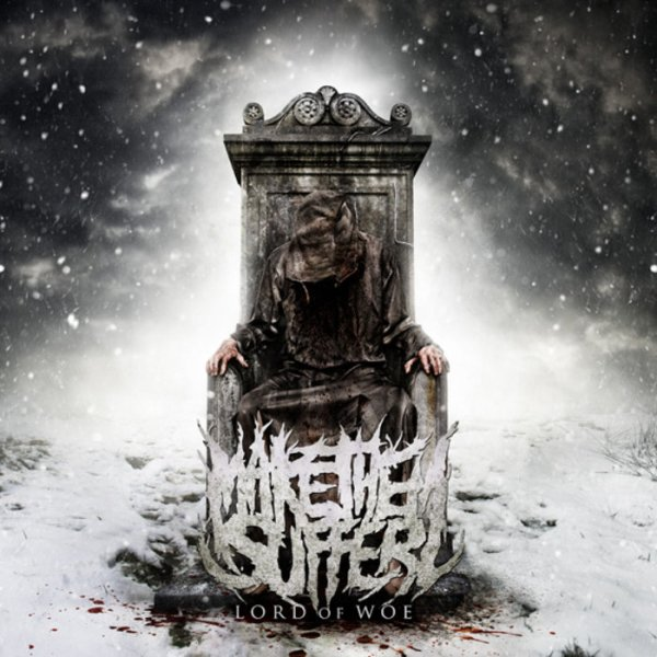 Chronique métale : Lord of Woe de Make Them Suffer