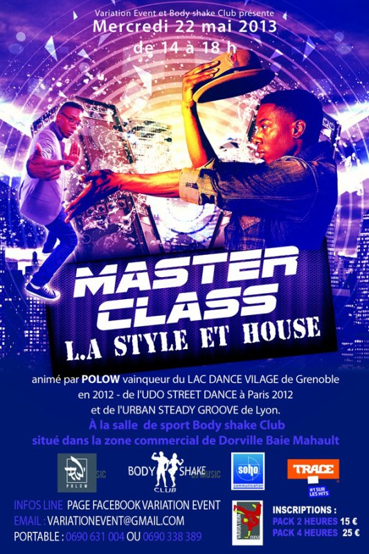 Master class L.A style / House Mercredi 22 mai 2013 14h-18h