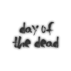 -DAY OF THE DEAD-