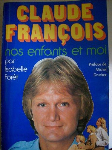 Claude françois nos enfants et moi ( livre )