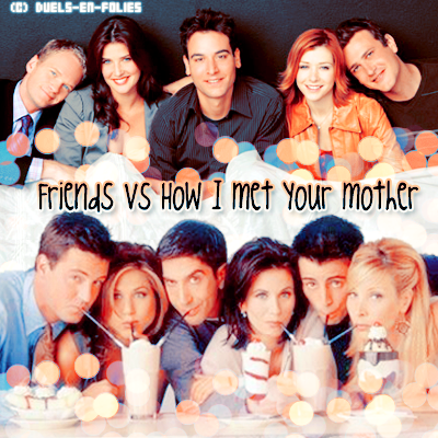{Article 43} Duel n°39 : Friends  vs How i met your mother    Texte ● Pix ● Déco ● Newsletter