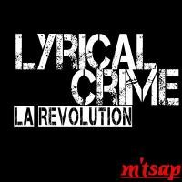 La Révolution / C' la lyrical crime (2012)