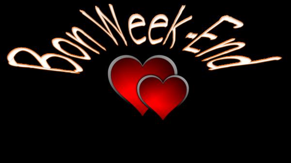 (l) (l) EXCELLENT WEEK-END (l) (l)