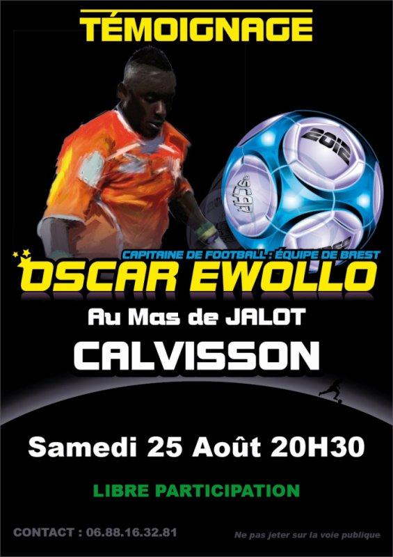 SAMEDI 25 AOUT à 20h30 CONCERT : TEMOIGNAGE D4OSCAR EWOLLO (ex, capitaine de l'équipe de Foot de  Brest)