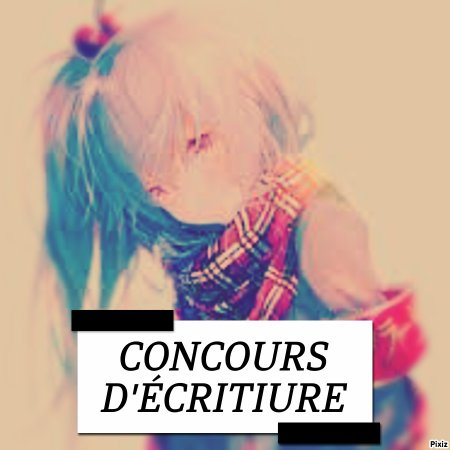 CONCOURS D'ÉCRITURE !!