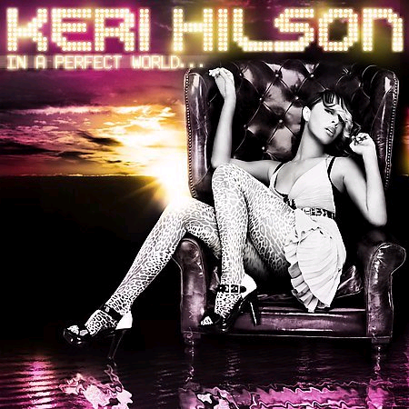 Keri Hilson - In A Perfect World (2009