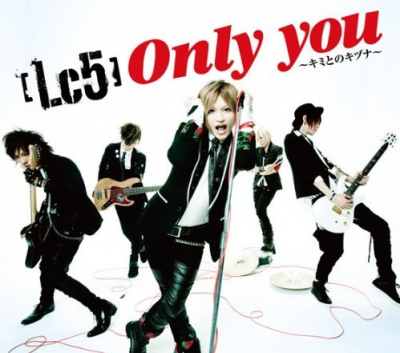 Lc5 : Only you kimi to ni Kizuna Covers +  9 cover + Subete he PV+ Only You PV.