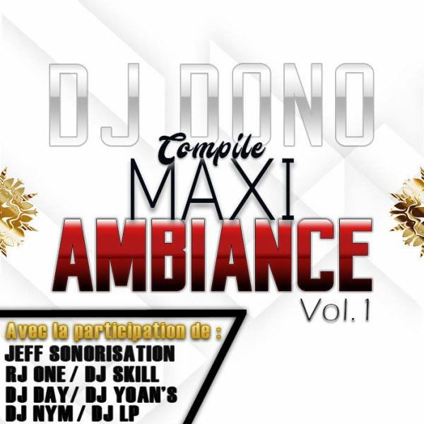 Compilation Maxi Ambiance Vol.1 / CEDRIC - FAIT PAS MW SA x DJ DONO (Version Maxii) 2017 (2017)