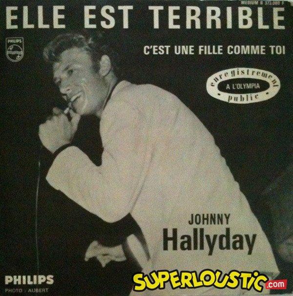 ♫  Johnny Hallyday  ♫  ELLE EST TERRIBLE ♫