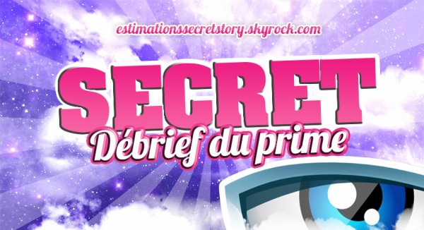 Secret Story 9 - Debrief du prime (Lancement)