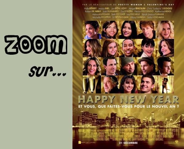 HAPPY NEW YEAR Dans le film Happy New Year , il y a quelques acteurs comme , Zac Efron , Ashton Kutcher , Josh Duhamel , Jake T. Austin et j'en passe..Alors , parlons-en !