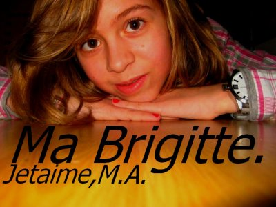 Brigitte... Tu Me Manques. :(